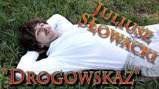 """Juliusz Słowacki - """"Drogowskaz"""""""