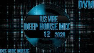 Djs Vibe - Deep House Mix 12 (December 2020)