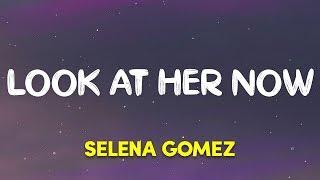 Download lagu SelenaGomez - Look At Her Now
