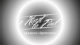 A Heart To Find - Moments of Repentance