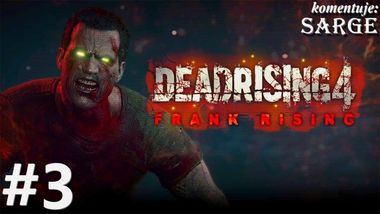 Zagrajmy w Dead Rising 4: Frank Rising DLC [XONE] odc. 3 – Co za emocje!