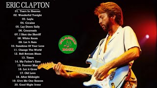 Eric Clapton Greatest Hits Playlist - Top 20 Best Songs Of Eric Clapton