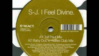 S-J - I Feel Divine (Tall Paul Mix)