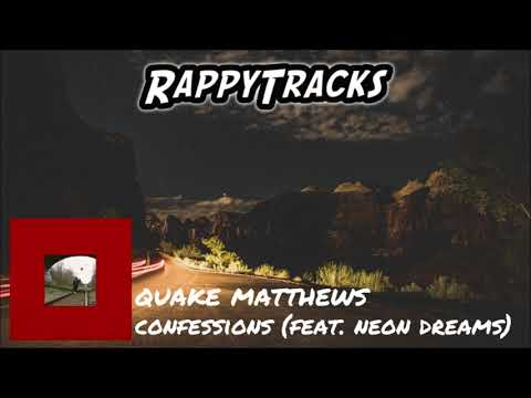 Quake Matthews - Confessions (Feat. Neon Dreams) [Lyrics In Description]