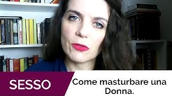Come masturbare una donna, nuovo sito nuovo video!