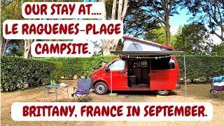 LE RAGUENES- PLAGE CAMPSITE REVIEW, BRITTANY, FRANCE. CAMPER VAN TRIP. SEPTEMBER 2018.