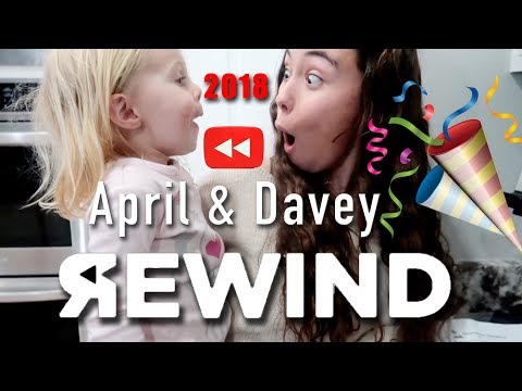 April and Davey YOUTUBE REWIND 2018!