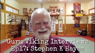 Ep17 Stephen K Hayes - Guru Viking Interviews