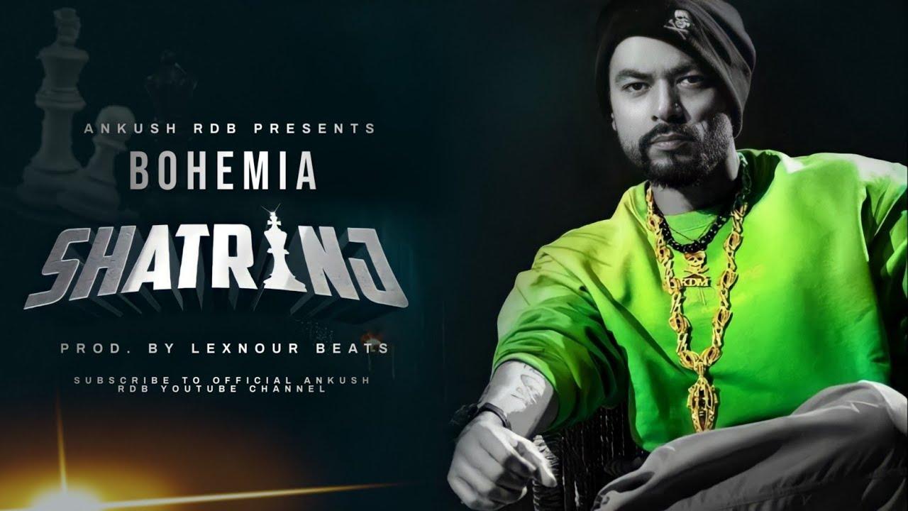 SHATRANJ - Bohemia (Official 2021)   Prod. by Lexnour Beats   Ankush Rdb   Type Beat