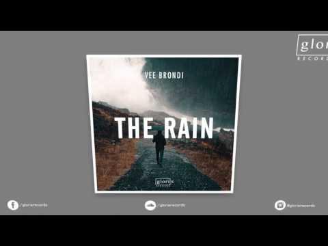 Vee Brondi - The Rain [Glorie Records]