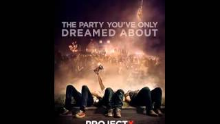 Project X Theme Song (w/ Download)