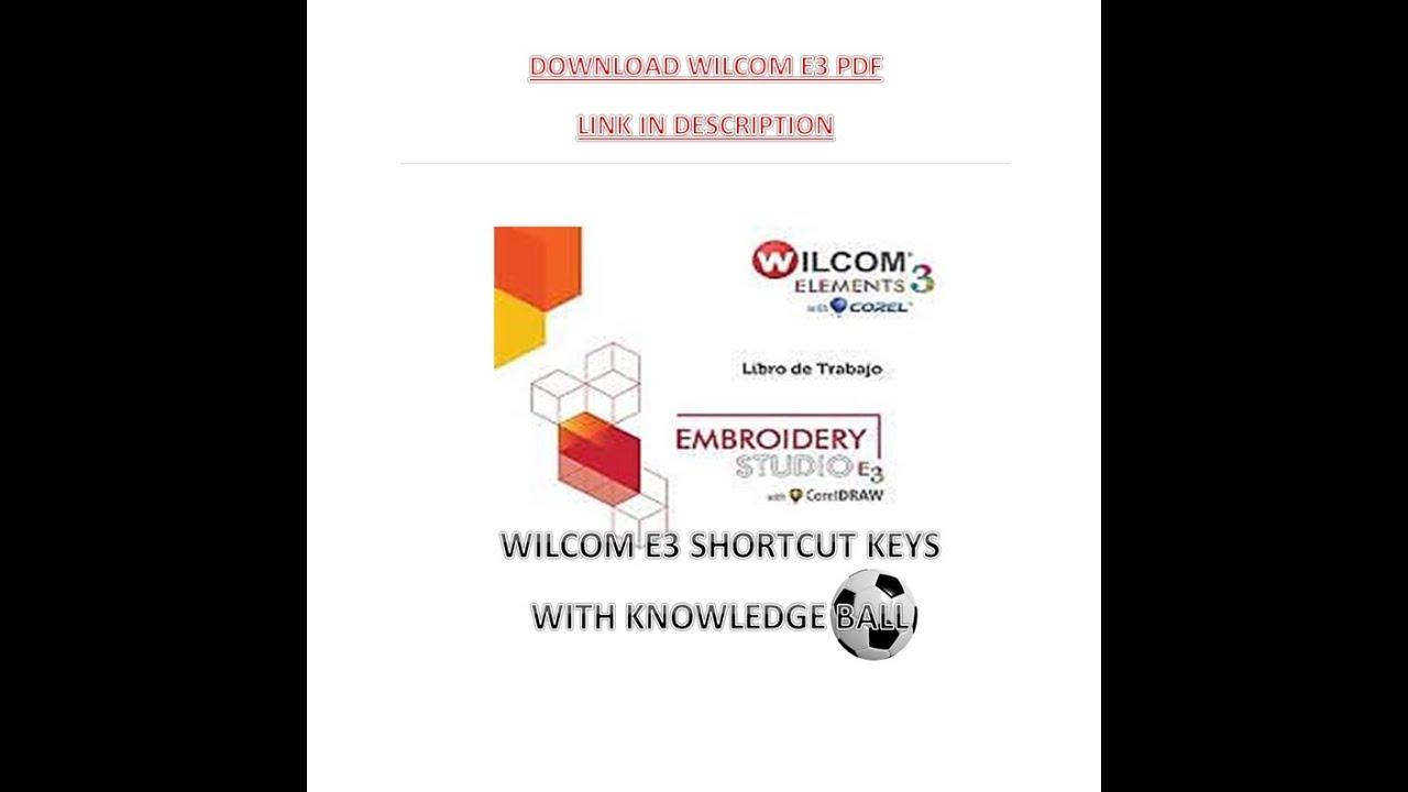 WILCOM E3 ES EMBROIDERY DESIGN SHORTCUT KEYS FOR VERY BEGINNERS WILCOM 2006  SHORTCUT KEYS