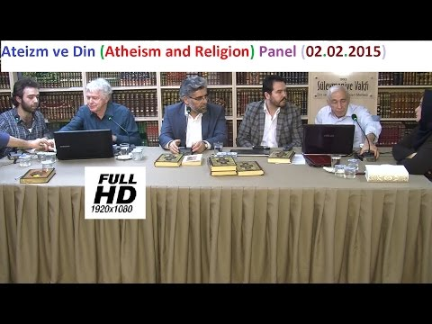 Ateizm ve Din (Atheism and Religion) Panel (02.02.2015)