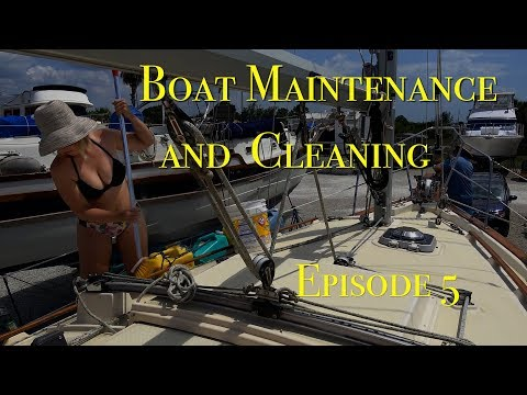 Maintenance and Cleaning Episode 6 The Boat Life
