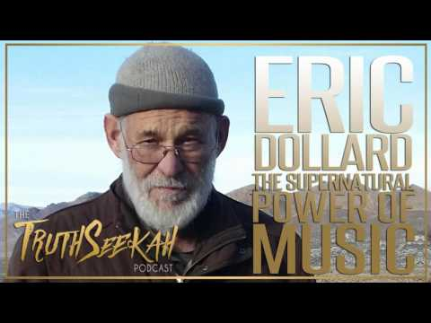 Eric Dollard | The Supernatural Power Of Music, Spirits, Entities, Pythagoras & Spirituality