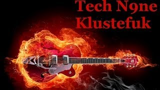 Tech N9ne - Klusterfuk (tutorial)