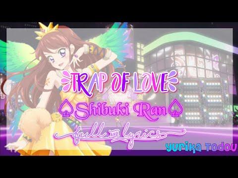 Aikatsu! Trap of Love Shibuki Ran Full + Lyrics