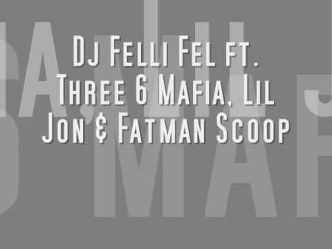 Dj Felli Fel ft. Three 6 Mafia, Lil Jon & Fatman Scoop - I Wanna get Drunk