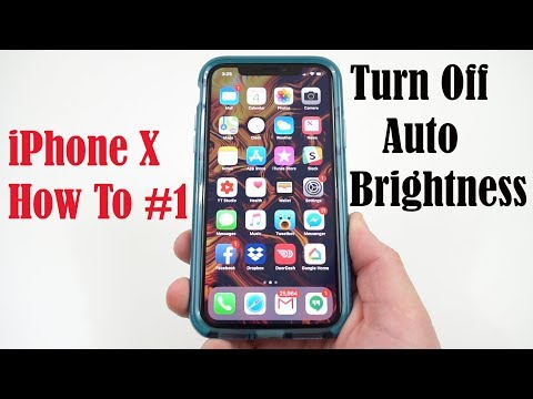 iPhone X: How To Turn Off Auto Brightness Apple hid it!