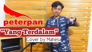 Download Peterpan - Yang Terdalam || Cover By Mahesa Ammarifda