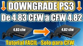 Downgrade PS3 de CFW 4.83 a CFW 4.82 o Inferior - TUTORIAL FACIL