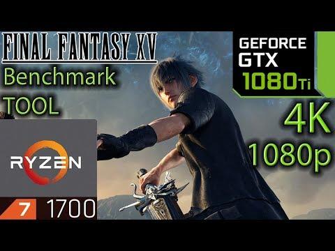 Final Fantasy 15 / XV Benchmark Tool - GTX 1080 ti - 1080p - 4K - Ryzen 7 1700 - Windows Edition