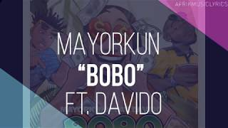 Mayorkun feat. Davido ~ BOBO (Lyrics)