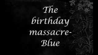 The birthday massacre - Blue lyrics