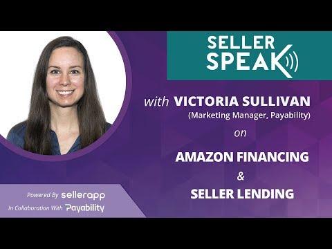 Payability Financing & Amazon Seller Lending   SellerSPEAK with Victoria Sullivan   EP. 14