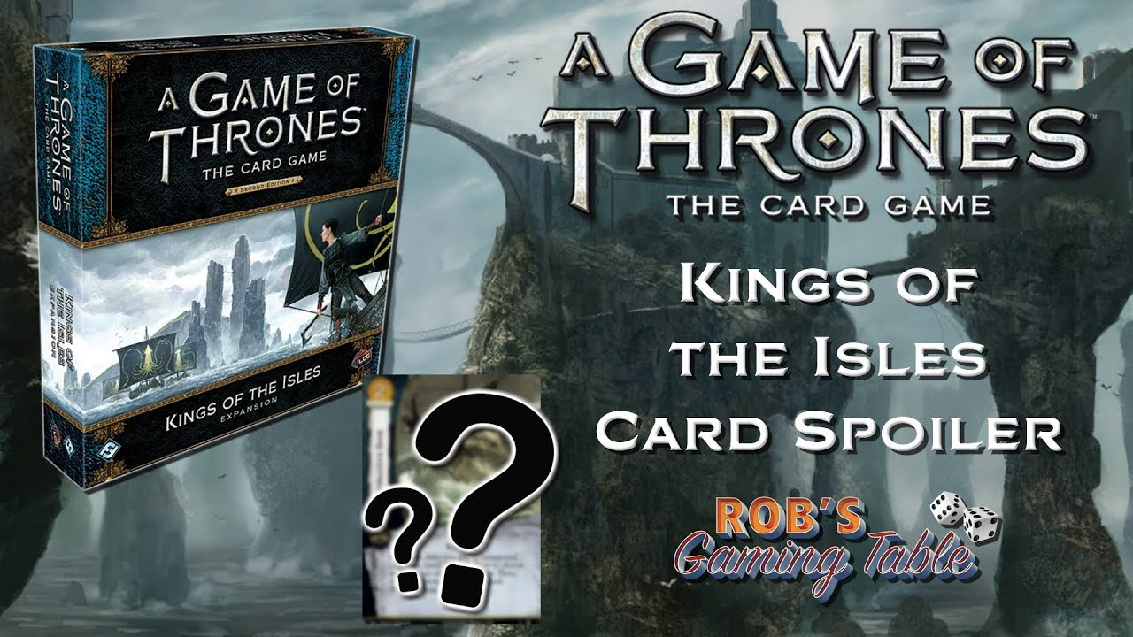 Game of Thrones: Card Game - Upcoming Spoiler Card! (Kings of the Isles  Expansion)   AGOT CARDS