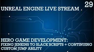 UNREAL ENGINE 4 LIVE STREAM SERIES 29: HERO GAME DEVELOPMENT - FIXING JENKINS TO SLACK PYTHON SCRIPT