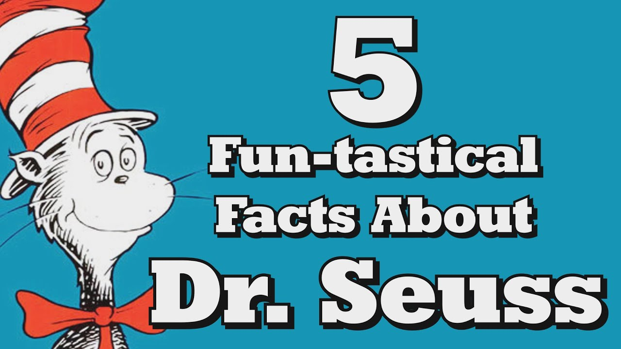 5 Fun Tastical Facts About Dr Seuss Youtube