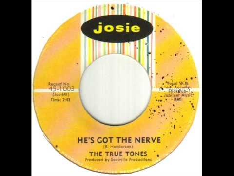 The True Tones He's Got The Nerve