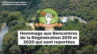 Clip des Rencontres de la Régénération 2019 (hommage au report de l'édition 2020)
