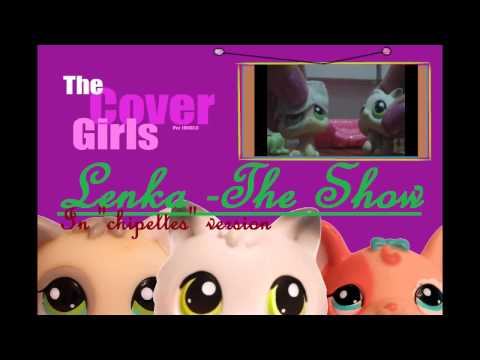 LPS - The Cover Girls - The Show (music by Lenka)