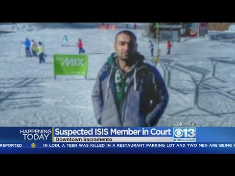 Suspected ISIS Fighter Found Living In Sacramento Faces Judge On Monday