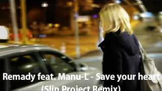 Remady feat. Manu-L - Save your heart (Slin Project Remix)