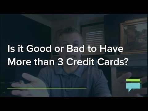 Is It Good Or Bad To Have More Than Credit Cards
