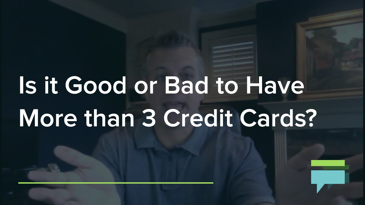 Is It Good Or Bad To Have More Than 3 Credit Cards?  Credit Card Insider