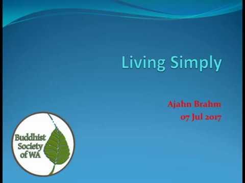 Living Simply | Ajahn Brahm | 7 July 2017