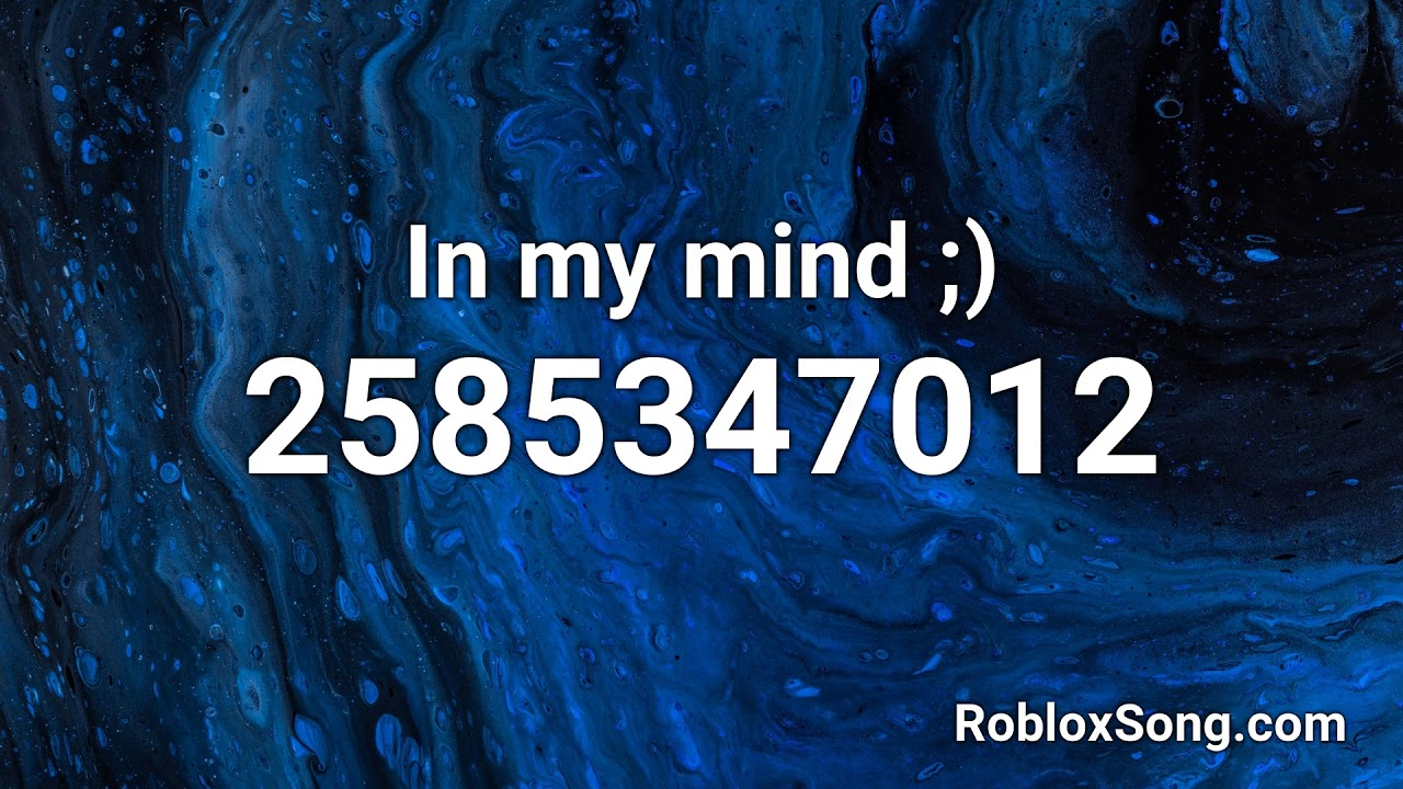 my roblox id In My Mind Roblox Id Roblox Music Code Youtube