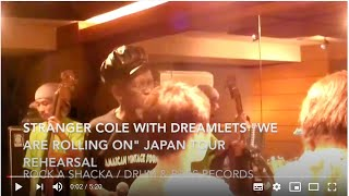 Stranger Cole With Dreamlets Japan Tour Rehearsal
