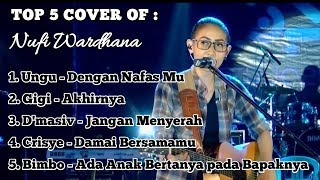 Lagu Cover Akustik Full Album Nufi Wardhana | Top 5 Cover Terbaru 2019