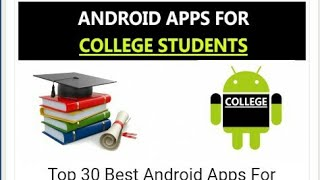 Top 30 Best Android Apps For College Students