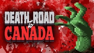 Best Friends Play Death Road To Canada