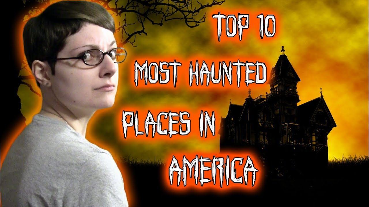 Top 10 Most Haunted Places In America Youtube
