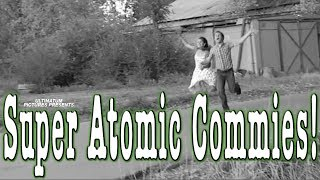 Super Atomic Commies!