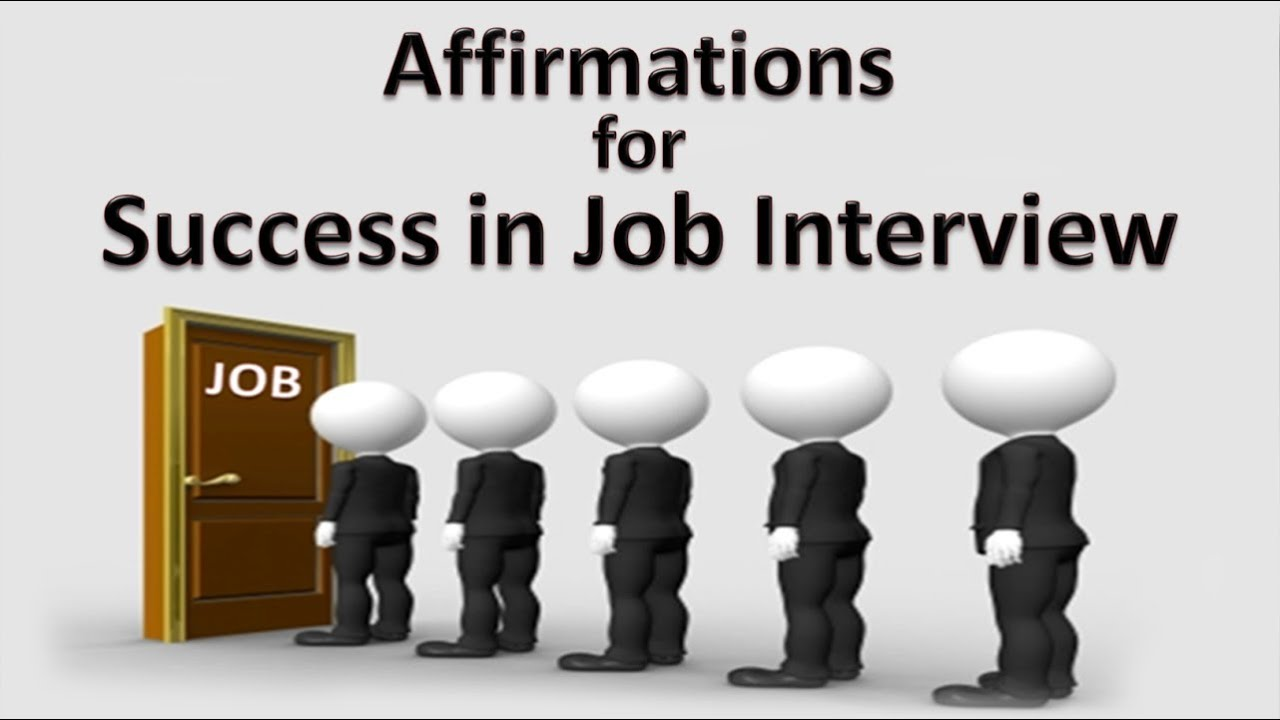 affirmations for success in job interviews affirmations for success in job interviews