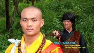 [Phim ngắn hay] Nước Mắt Khô (phim kiếm hiệp Việt Nam)