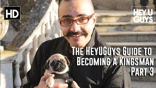 The Heyuguys Guide To Becoming A Kingsman Part 3 - Spy Pug